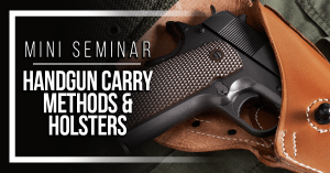 Mini-Seminar: Handgun Carry Methods and Holsters