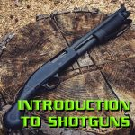 Intro to Shotguns