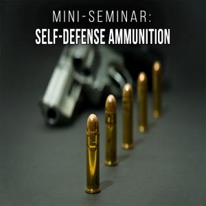 self defense ammo mini seminar